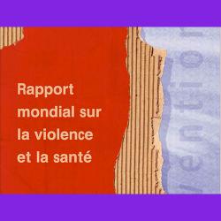 19. Rapport mondial sur la violence et la santé – Rapport – Résumé du rapport – Synthèse du rapport –