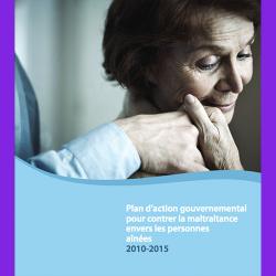32. Plan d'action gouvernemental pour contrer la maltraitance envers les personnes aînées 2010-2015
