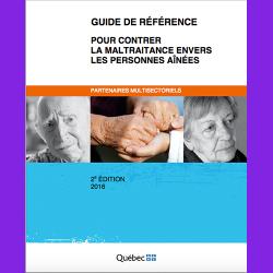 51. Guide de référence pour contrer la maltraitance envers les personnes aînées: partenaires multisectoriels