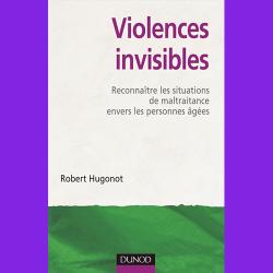 11. Violences invisibles : reconnaître les situations de maltraitance envers les personnes âgées