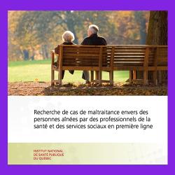 52. A) Recherche de cas de maltraitance envers des personnes aînées par des professionnels de la santé 53B) Aider les professionnels de santé et de services sociaux de première ligne à détecter la maltraitance envers les aînés : synthèse
