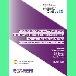 83. Guide de réflexion, d'autoévaluation et de révision des politiques / procédures pour contrer la maltraitance envers les personnes aînées en CHSLD