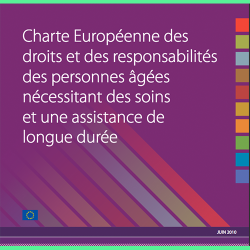 84. Charte européenne des droits et des responsabilités des personnes âgées nécessitant des soins et une assistance de longue durée