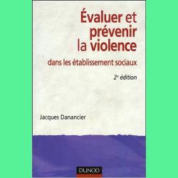 89. Evaluer et prévenir la violence dans les établissements médico-sociaux