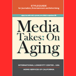133. Styleguide for Journalism, Entertainment and Advertising. Media Takes: On Aging